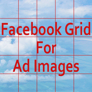 facebook grid for ad images guide free overlays